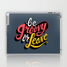 Be Groovy or Leave Laptop & iPad Skin