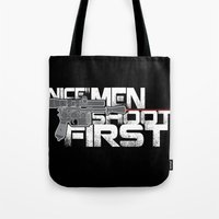 Nice Men Shoot First Tote Bag