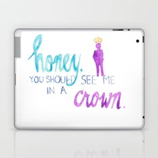 honey, you should see me in a crown Laptop & iPad Skin