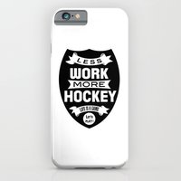 Less work more hockey iPhone 6 Slim Case