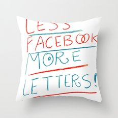 less Facebook more letters Throw Pillow