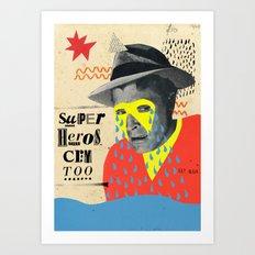 superheros cry too Art Print