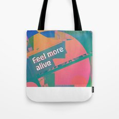 Feel More Alive Tote Bag