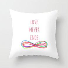 Love Never Ends Throw Pillow