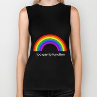 Too Gay To Function Biker Tank