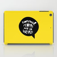 Normal People Are So Wei… iPad Case