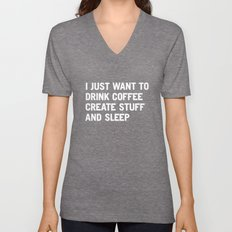 I just want to drink coffee create stuff and sleep Unisex V-Neck