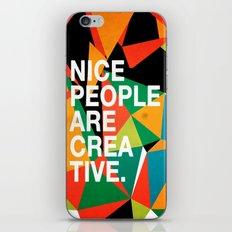 Nice People Are Creative iPhone & iPod Skin