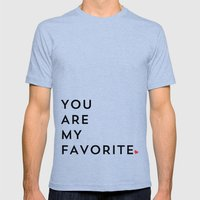 YOU ARE MY FAVORITE Mens Fitted Tee Tri-Blue SMALL