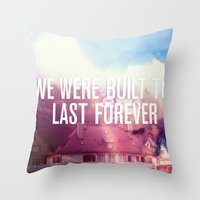 We Were Built To Last Forever Throw Pillow