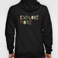 Explore More. Hoody
