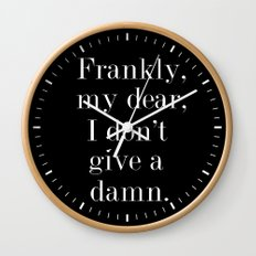 Frankly, my dear, I don't give a damn. Wall Clock