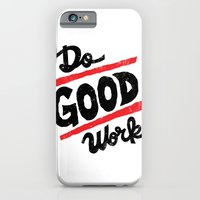 iPhone & iPod Case featuring Do Good Work by JayRoeder