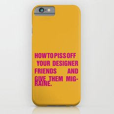 How to piss off your designer friends and give them migraine. iPhone 6 Slim Case