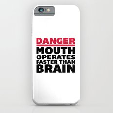 Mouth Faster Than Brain Funny Quote iPhone 6 Slim Case
