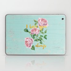 I love you- always - Typography and roses  Laptop & iPad Skin