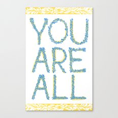 You Are All Canvas Print