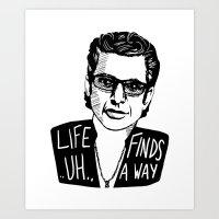 Life .. Uh .. Finds A Wa… Art Print