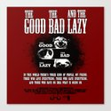 Good Bad Lazy Canvas Print