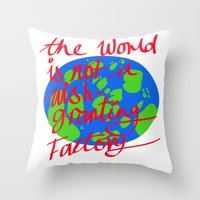 the world is not a wish granting Throw Pillow