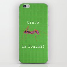 bravo la fourmi! iPhone & iPod Skin