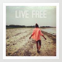 Live Free Art Print