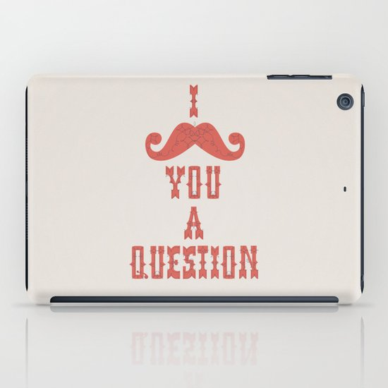I mustache you a question iPad Case