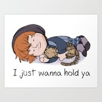 I Just Wanna Hold Ya Art Print