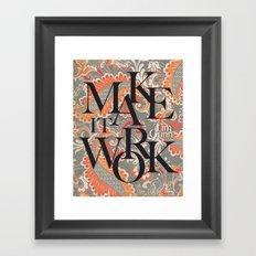 Make It Work Tim Gunn Framed Art Print