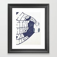 HEY YOU, STAY HAPPY. YA … Framed Art Print