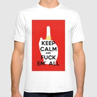 KEEP CALM AND FUCK EM' ALL  Mens Fitted Tee White SMALL