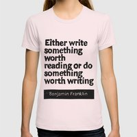Either write something worth doing or do something worth writing Womens Fitted Tee Light Pink SMALL