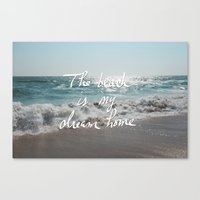 The Beach is My Dream Home Canvas Print