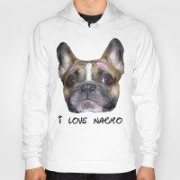 I love nacho! Hoody