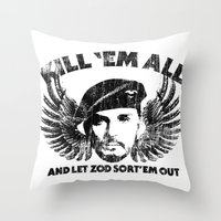 Kill 'Em All And Let ZOD… Throw Pillow