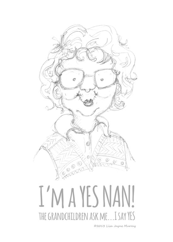 Yes Nan! Art Print