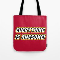 Everything is Awesome! Tote Bag
