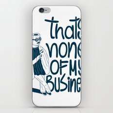 Thats None Of My Busines… iPhone & iPod Skin
