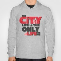 The City Life Is The Onl… Hoody
