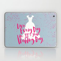 Live Every Day Like It's… Laptop & iPad Skin