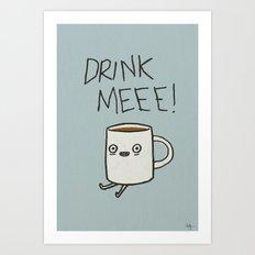 Drink Me Coffee Art Print