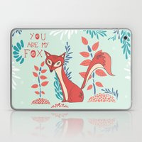 You are my Fox Laptop & iPad Skin