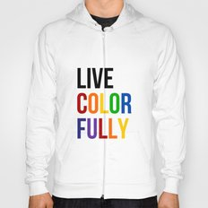 Live Colorfully with Rainbow Colors Hoody