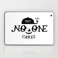 No One Cares Laptop & iPad Skin