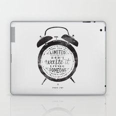 Your Time Is Limited Laptop & iPad Skin