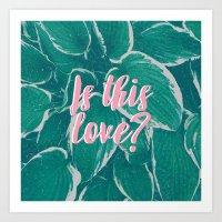 Is This Love? Art Print