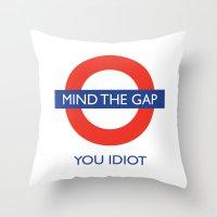 Mind The Gap Throw Pillow