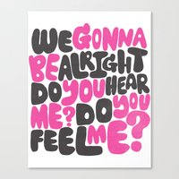 WE GONNA BE ALRIGHT Canvas Print