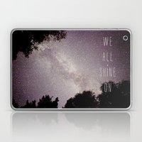 We All Shine On Laptop & iPad Skin