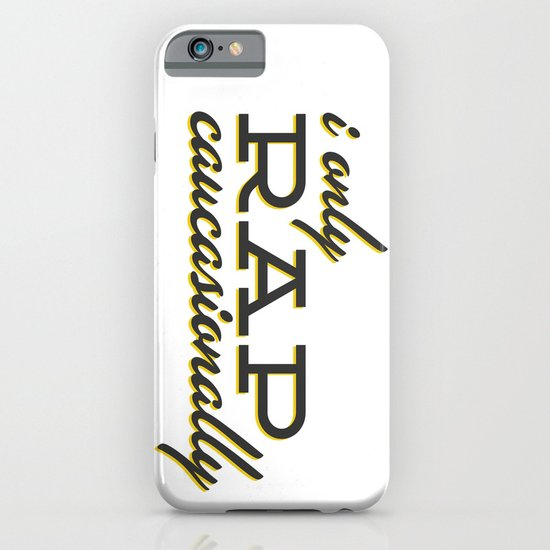 I Only Rap Caucasionally iPhone & iPod Case